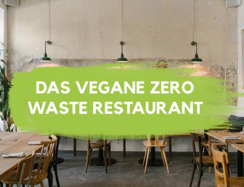 Erstes Veganes Zero Waste Restaurant in Berlin