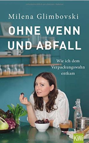 Ohne Wenn und Abfall Nachhaltige Bücher Milena Glimbovski Nachhaltigkeit