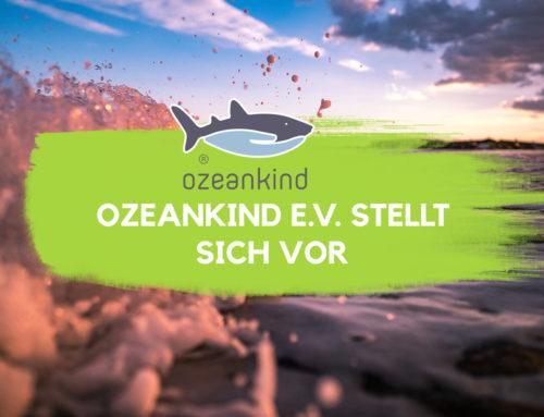Unser neuer Partner: Ozeankind e.V. stellt sich vor